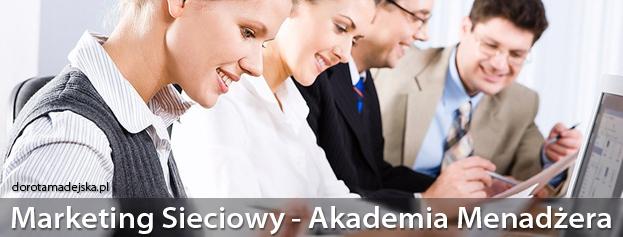 Marketing Sieciowy-Akademia Menadzera