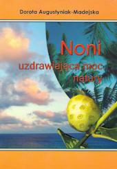 Noni – uzdrawiajaca moc natury